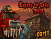 Earn To Die 2012 Part 1
